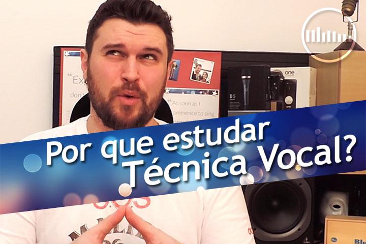 Por que estudar técnica vocal?