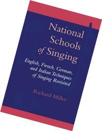 National Schools of Singing –Richard Miller
